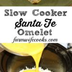 Are you looking for a great crock pot breakfast casserole? This Slow Cooker Santa Fe Omelet is packed full of flavor and easy to make!