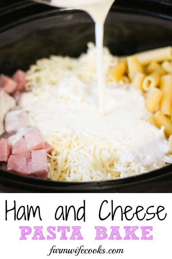 Ham And Cheese Pasta Bake The Farmwife Cooks