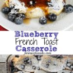 This Blueberry French Toast Casserole is a great overnight breakfast bake that everyone will love!