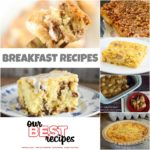 Breakfast Recipes (Our Best Recipes)