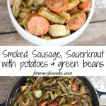 This Smoked Sausage, Sauerkraut Stew with Potatoes and Green Beans is an old fashioned dinner recipe that is made on the stove top.